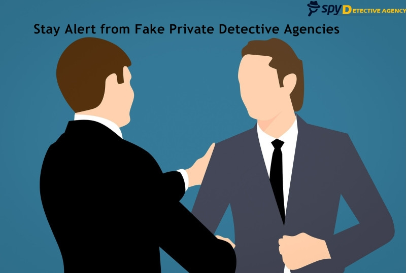 Stay Alert from Fake Private Detective Agencies