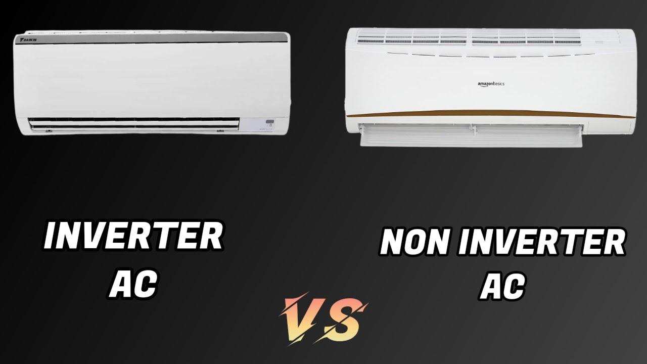 Inverter AC & Non-Inverter AC