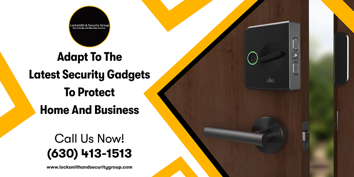 Adapt to The Latest Security Gadgets to Protect Home and Business