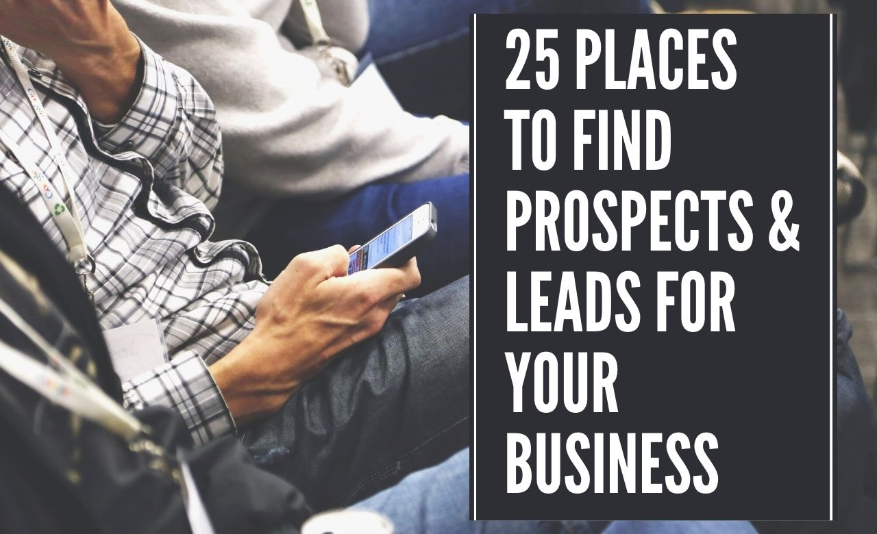 25 Places to Find Prospects & Leads for your Business