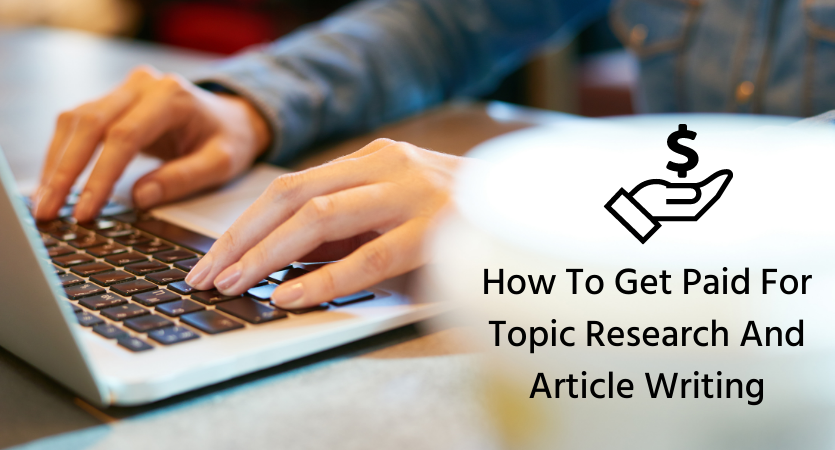 How To Get Paid For Topic Research And Article Writing